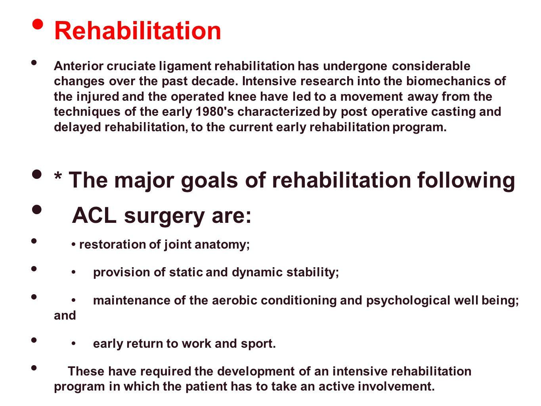 Rehabilitation * The major goals of rehabilitation following