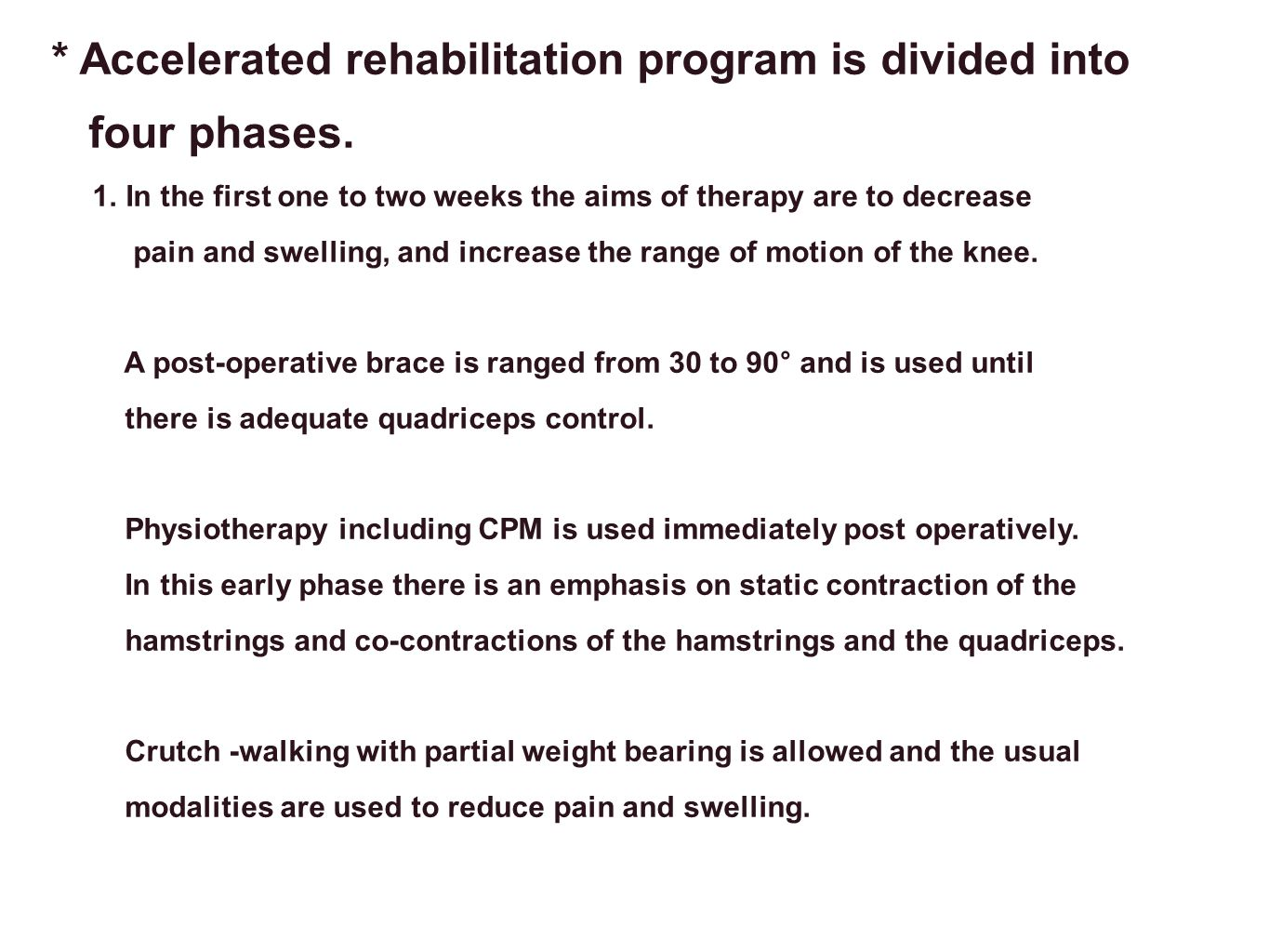 * Accelerated rehabilitation program is divided into four phases.