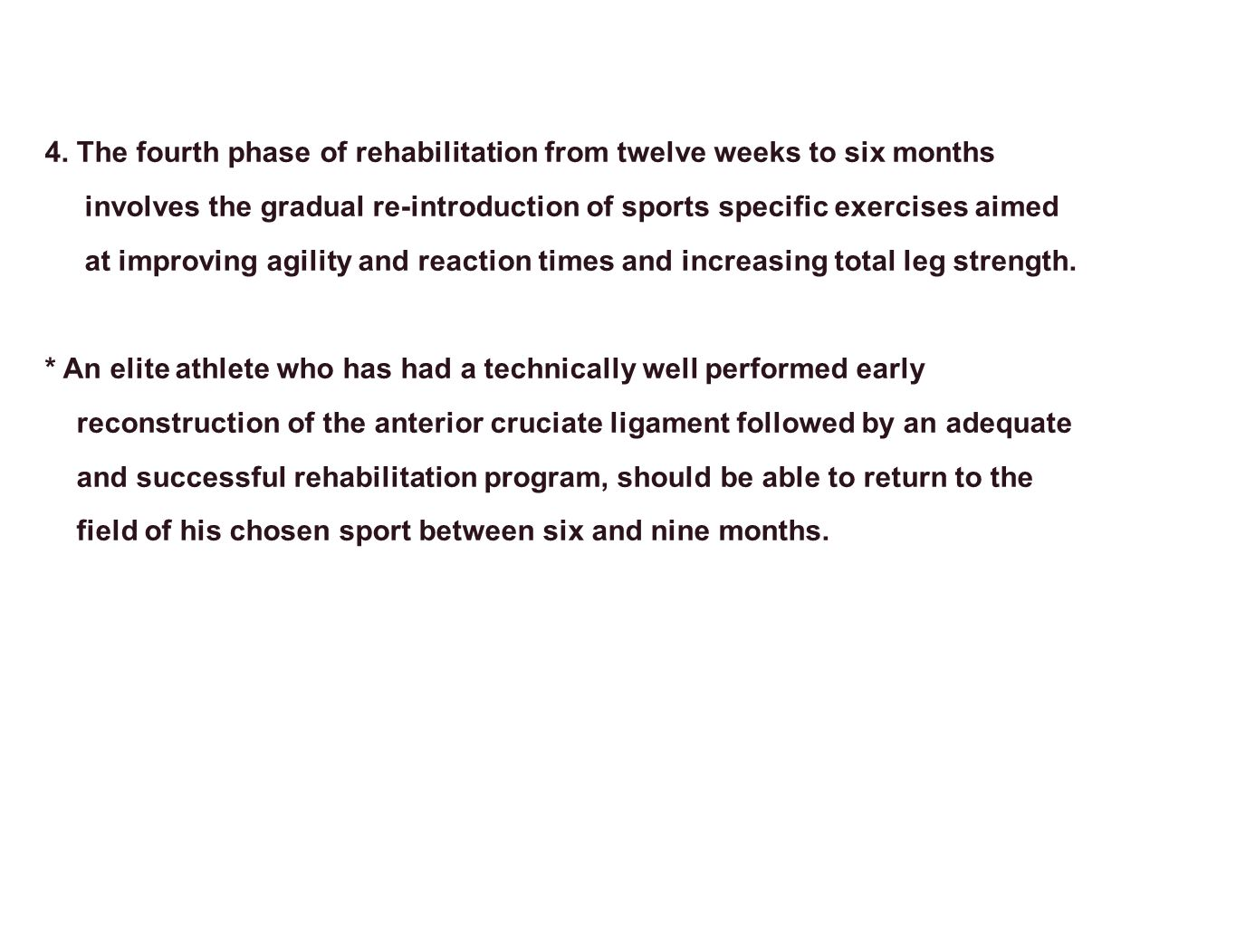 4. The fourth phase of rehabilitation from twelve weeks to six months
