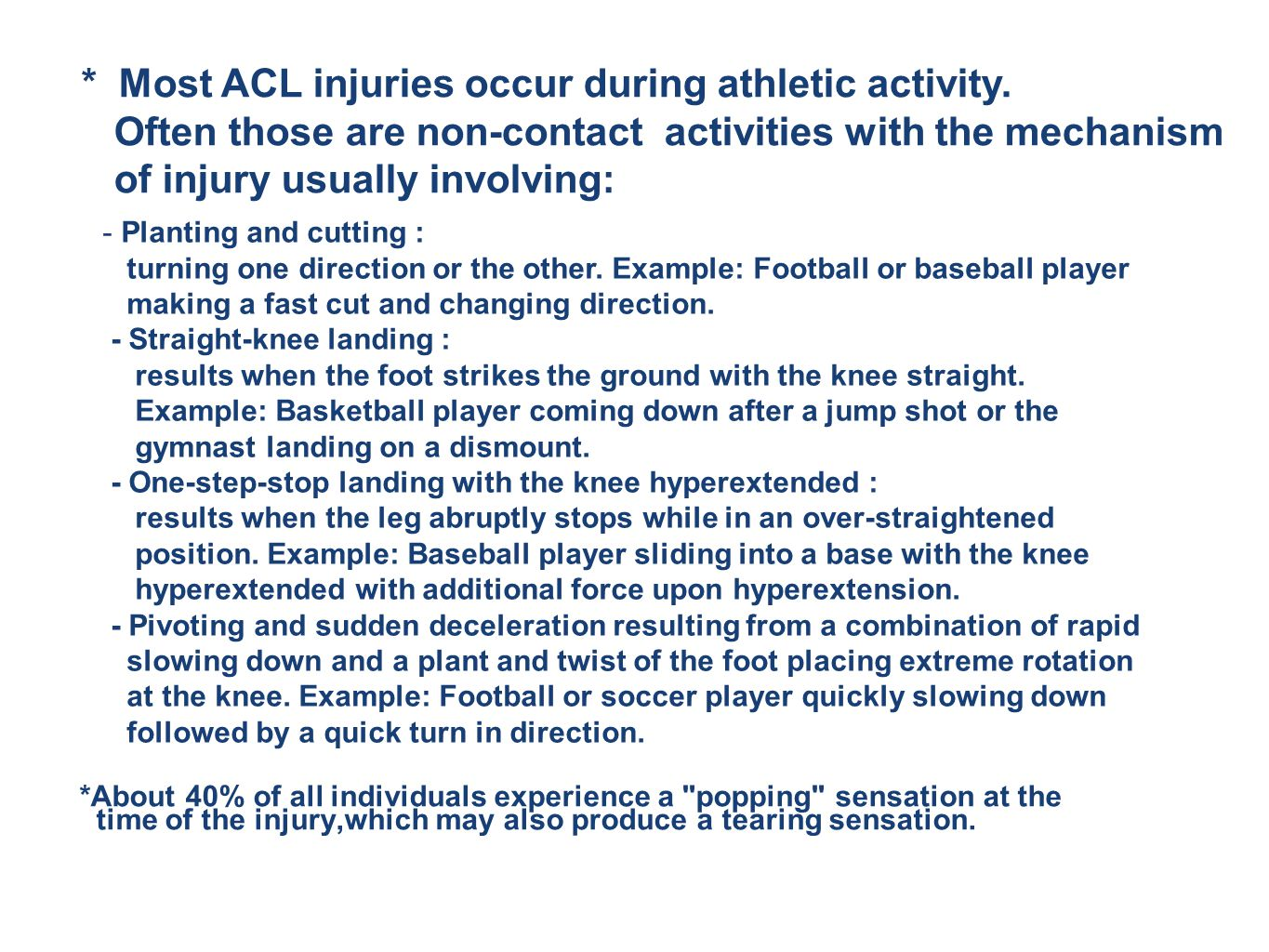 Most ACL injuries occur during athletic activity