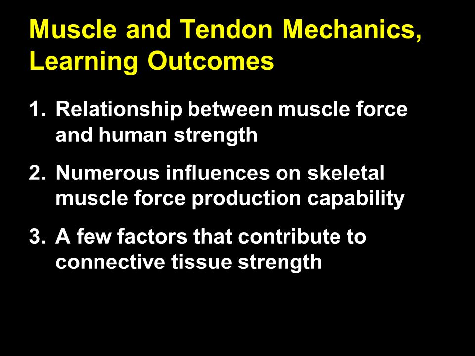 Muscle and Tendon Mechanics, Learning Outcomes