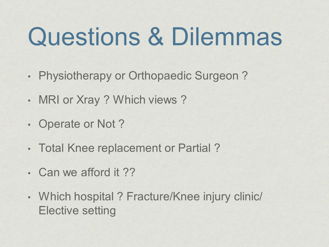 Questions & Dilemmas Physiotherapy or Orthopaedic Surgeon