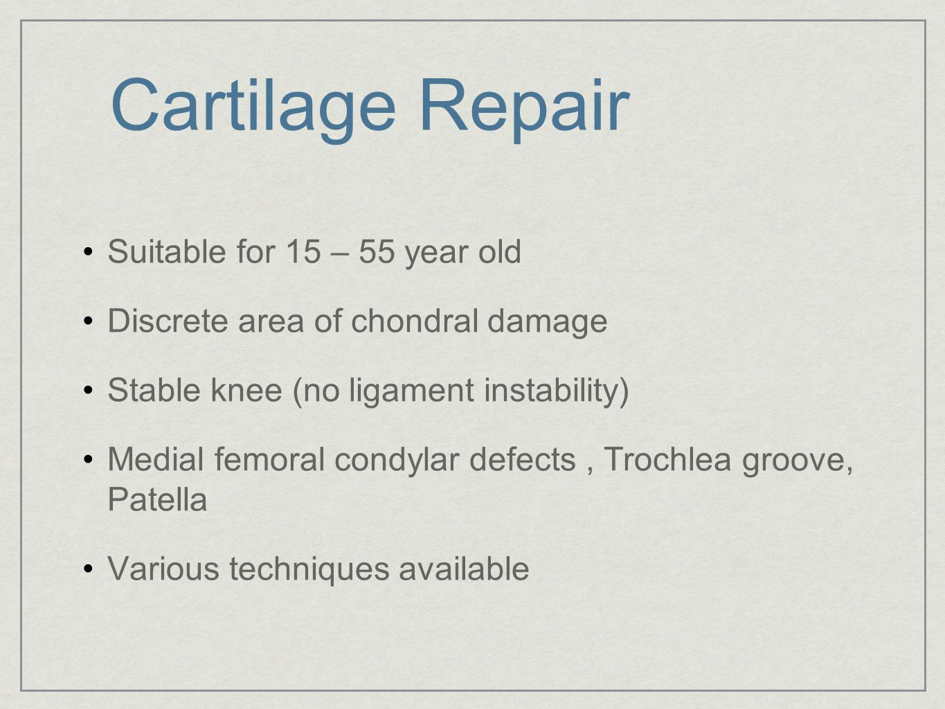 Cartilage Repair Suitable for 15 – 55 year old