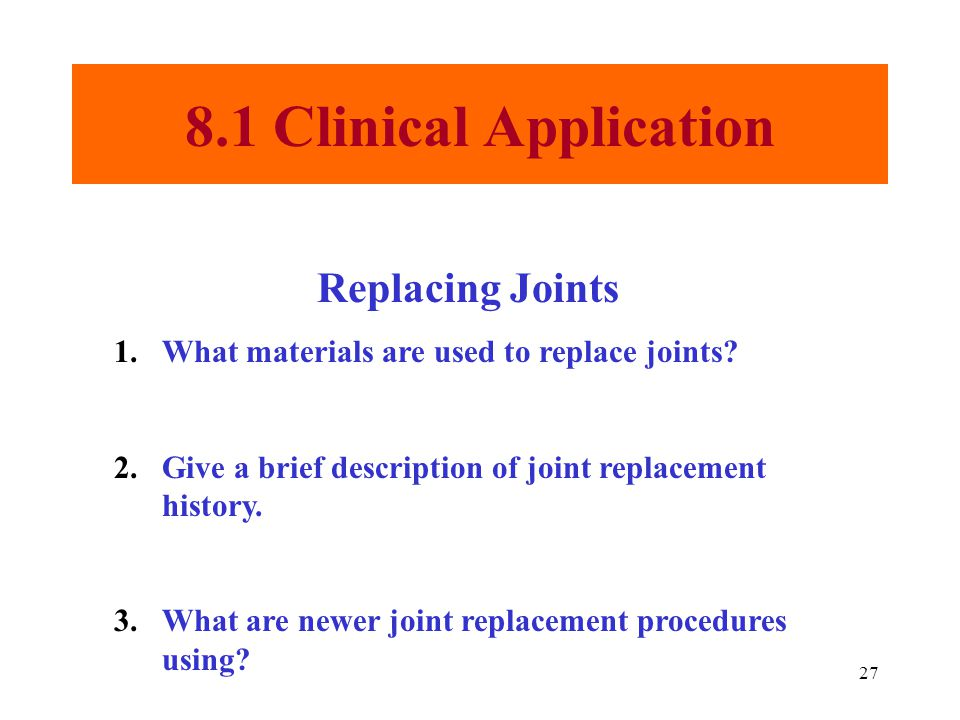 8.1 Clinical Application Replacing Joints