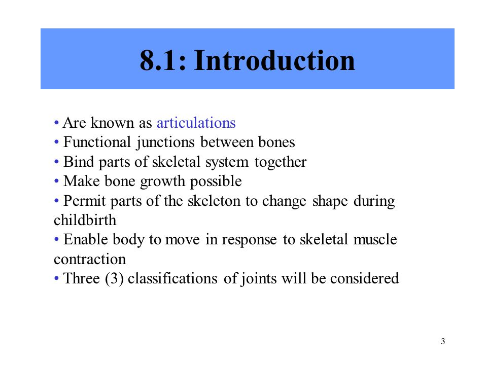 8.1: Introduction Are known as articulations