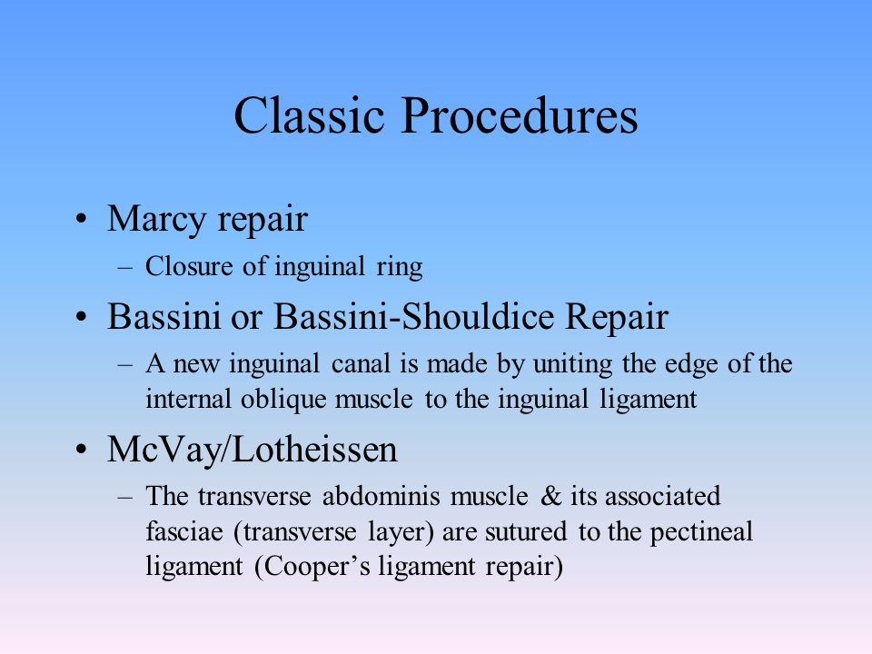 Classic Procedures Marcy repair Bassini or Bassini-Shouldice Repair