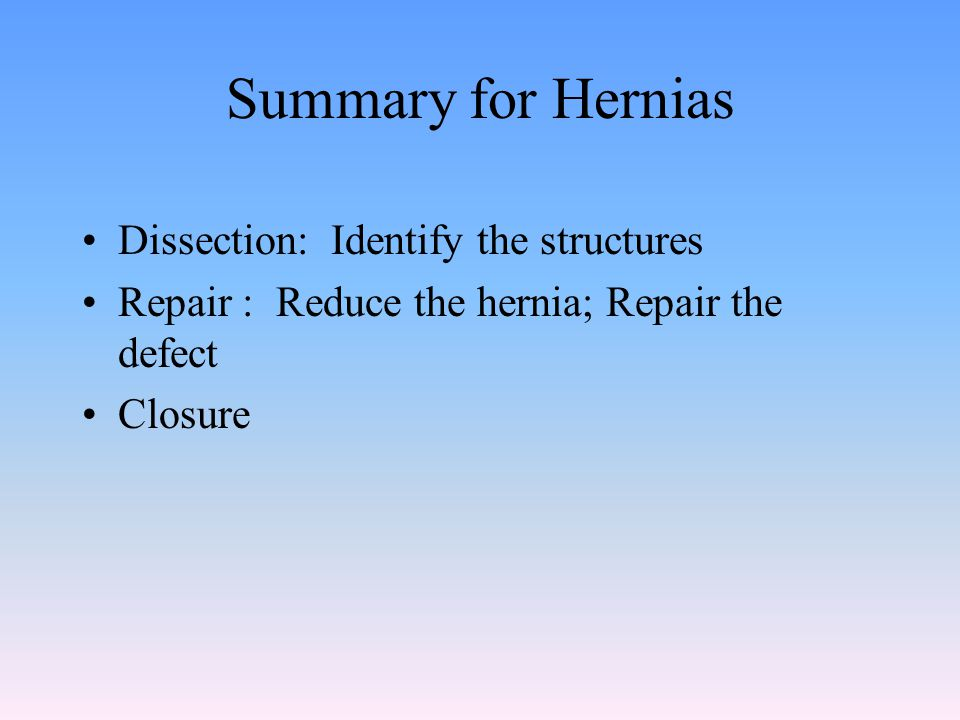 Summary for Hernias Dissection: Identify the structures