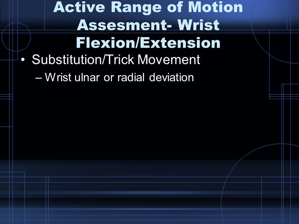 Active Range of Motion Assesment- Wrist Flexion/Extension