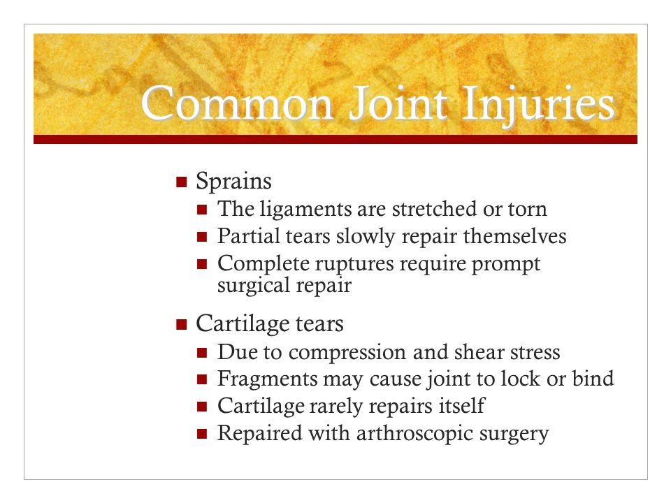 Common Joint Injuries Sprains Cartilage tears