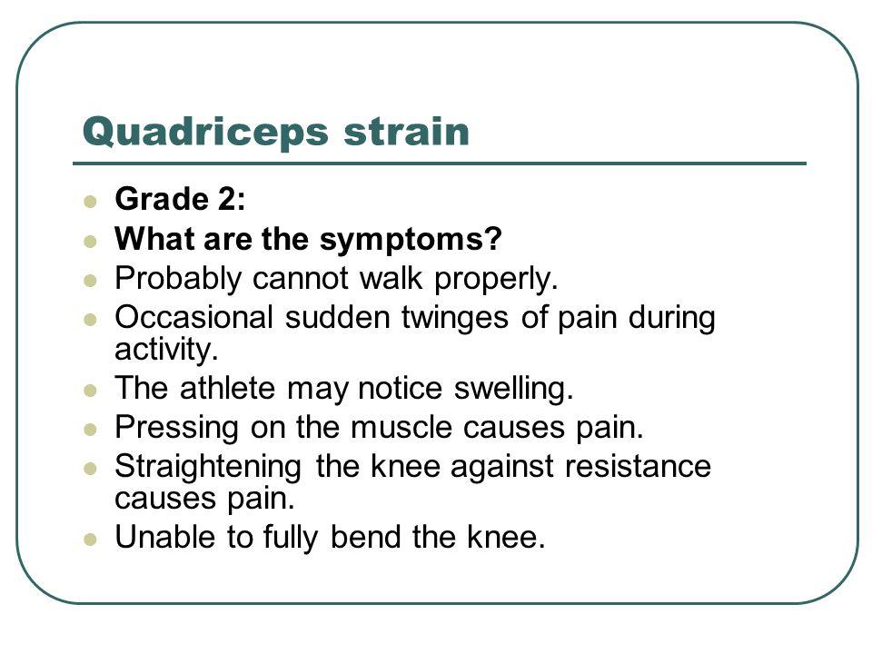 Quadriceps strain Grade 2: What are the symptoms