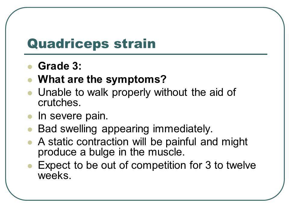 Quadriceps strain Grade 3: What are the symptoms