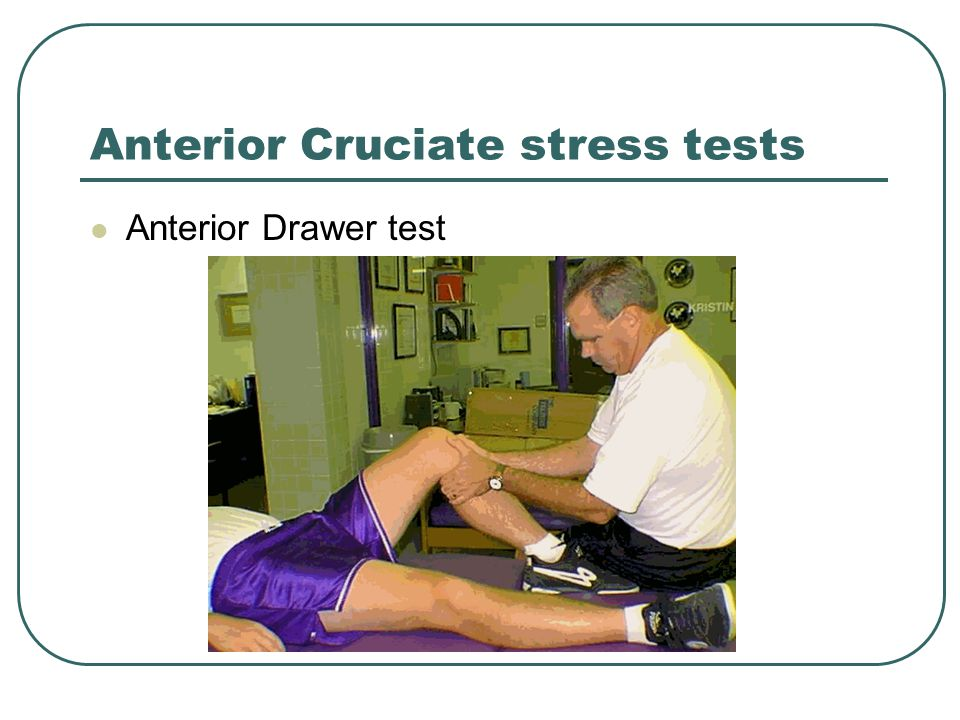Anterior Cruciate stress tests