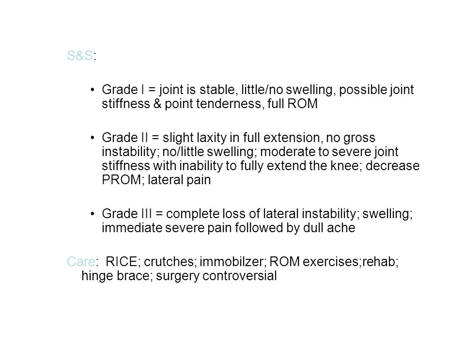 S&S: Grade I = joint is stable, little/no swelling, possible joint stiffness & point tenderness, full ROM.
