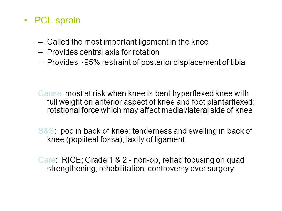 PCL sprain Called the most important ligament in the knee