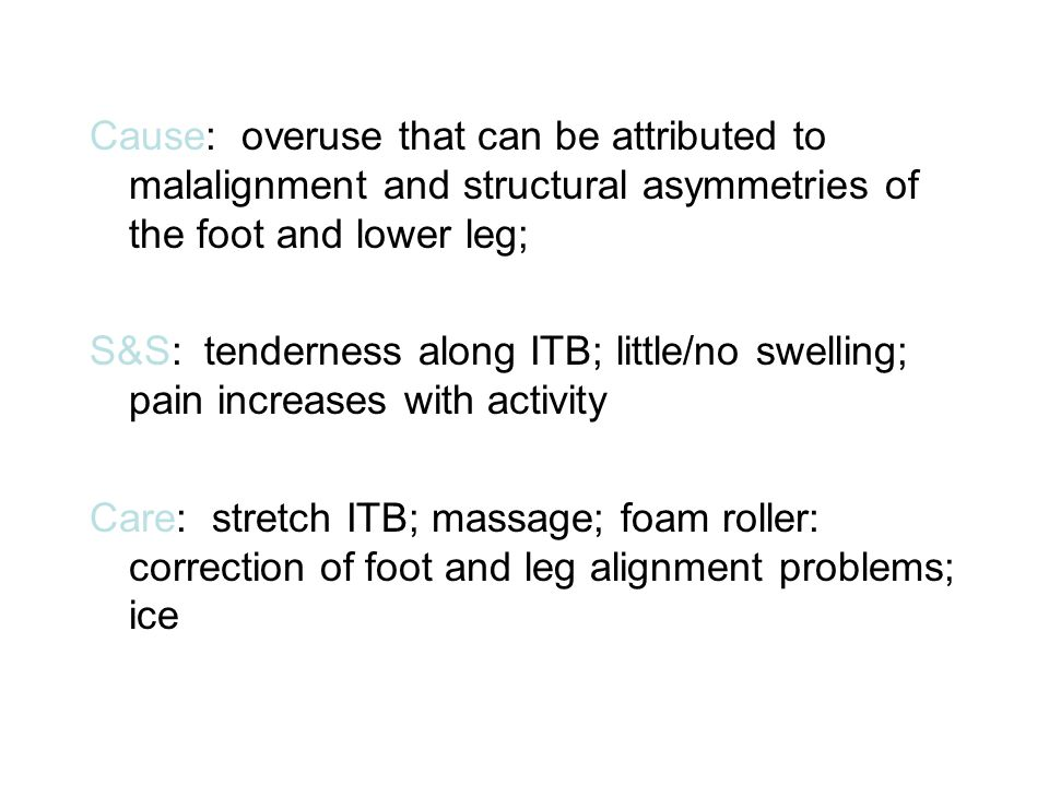 Cause: overuse that can be attributed to malalignment and structural asymmetries of the foot and lower leg;