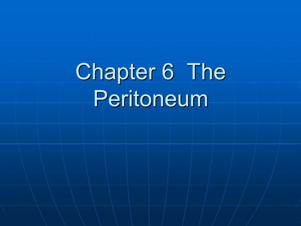 Chapter 6 The Peritoneum