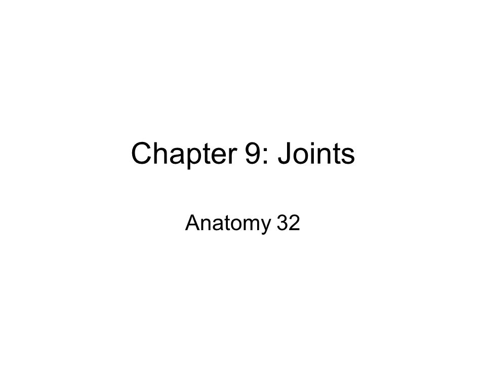 Chapter 9: Joints Anatomy 32