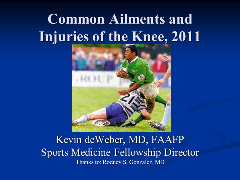 Common Ailments and Injuries of the Knee, 2011