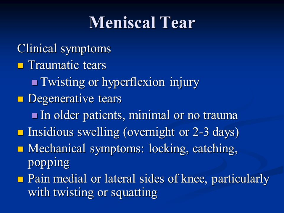 Meniscal Tear Clinical symptoms Traumatic tears