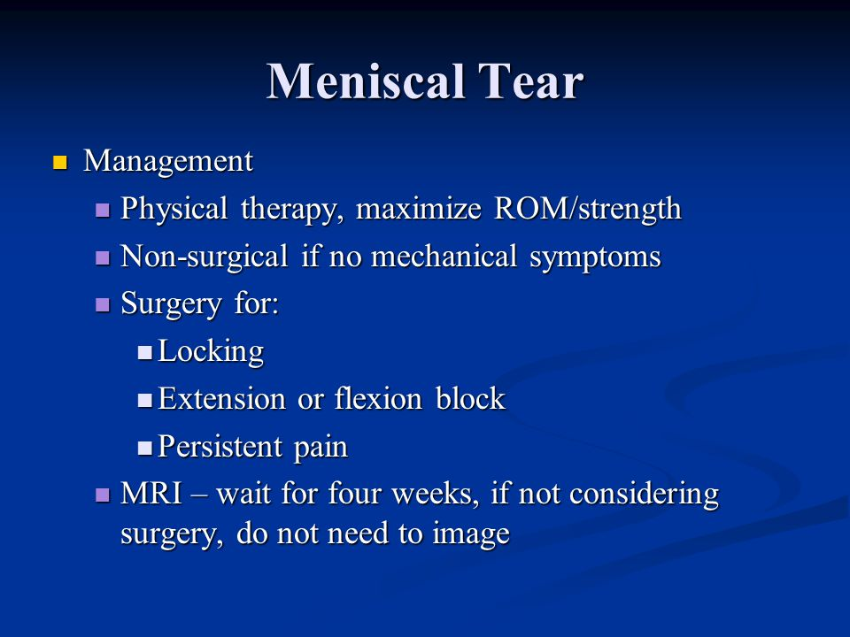 Meniscal Tear Management Physical therapy, maximize ROM/strength