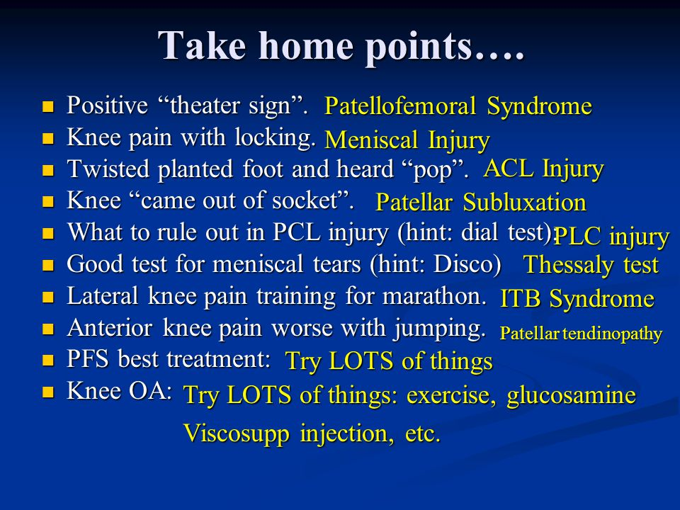 Take home points…. Patellofemoral Syndrome Positive theater sign .