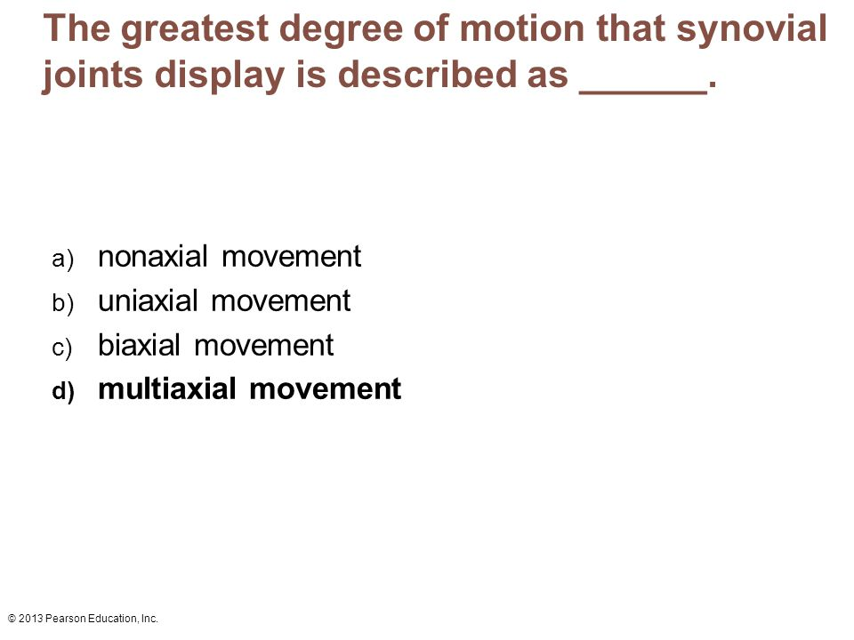 The greatest degree of motion that synovial joints display is described as ______.