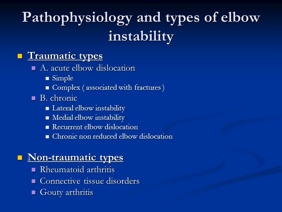 Pathophysiology and types of elbow instability