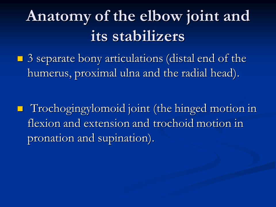 Anatomy of the elbow joint and its stabilizers