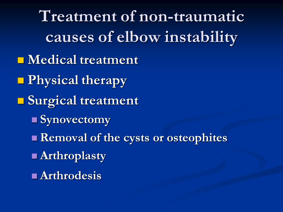 Treatment of non-traumatic causes of elbow instability