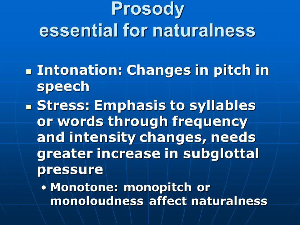 Prosody essential for naturalness