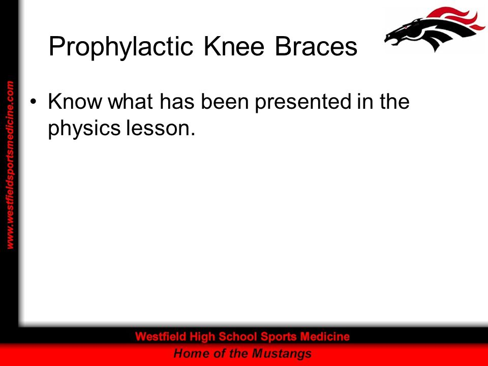 Prophylactic Knee Braces