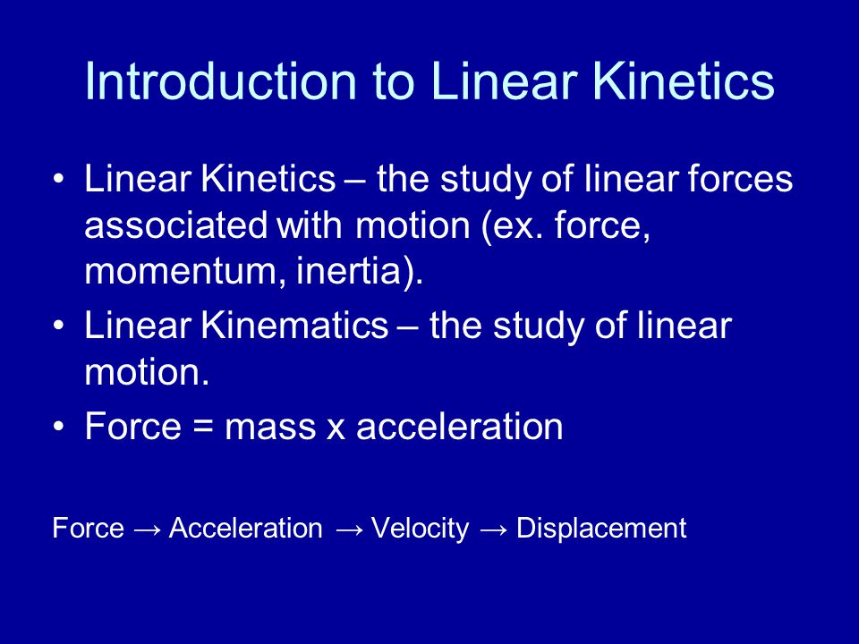 Introduction to Linear Kinetics