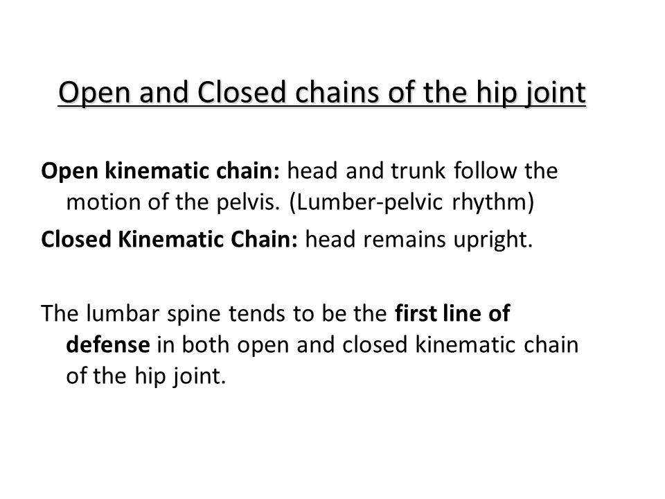 Open and Closed chains of the hip joint