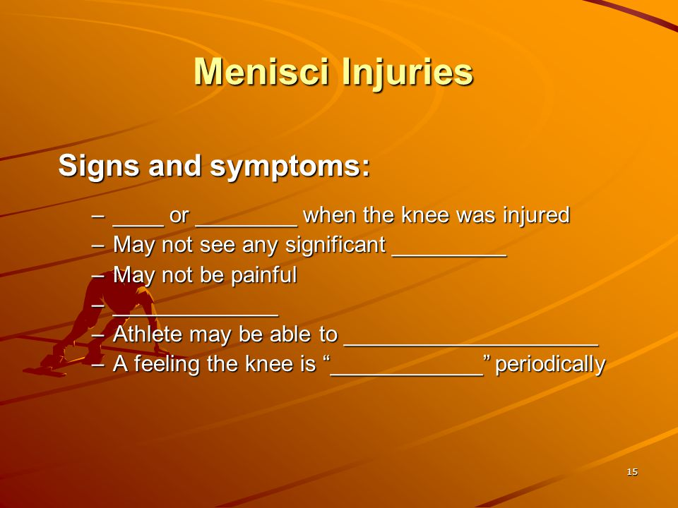 Menisci Injuries Signs and symptoms: