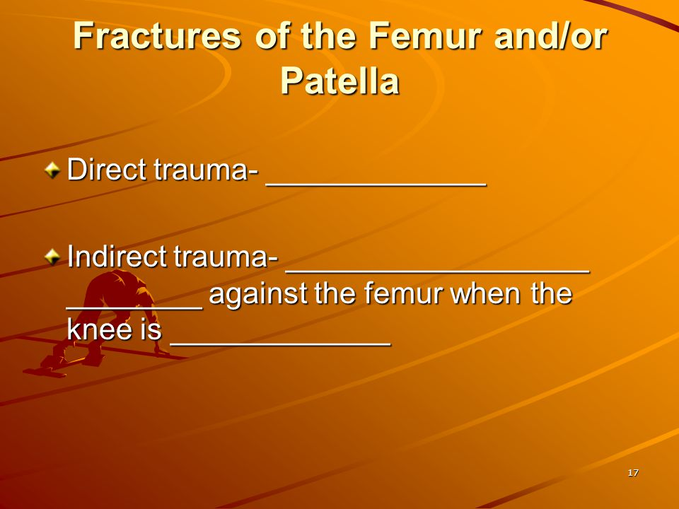 Fractures of the Femur and/or Patella