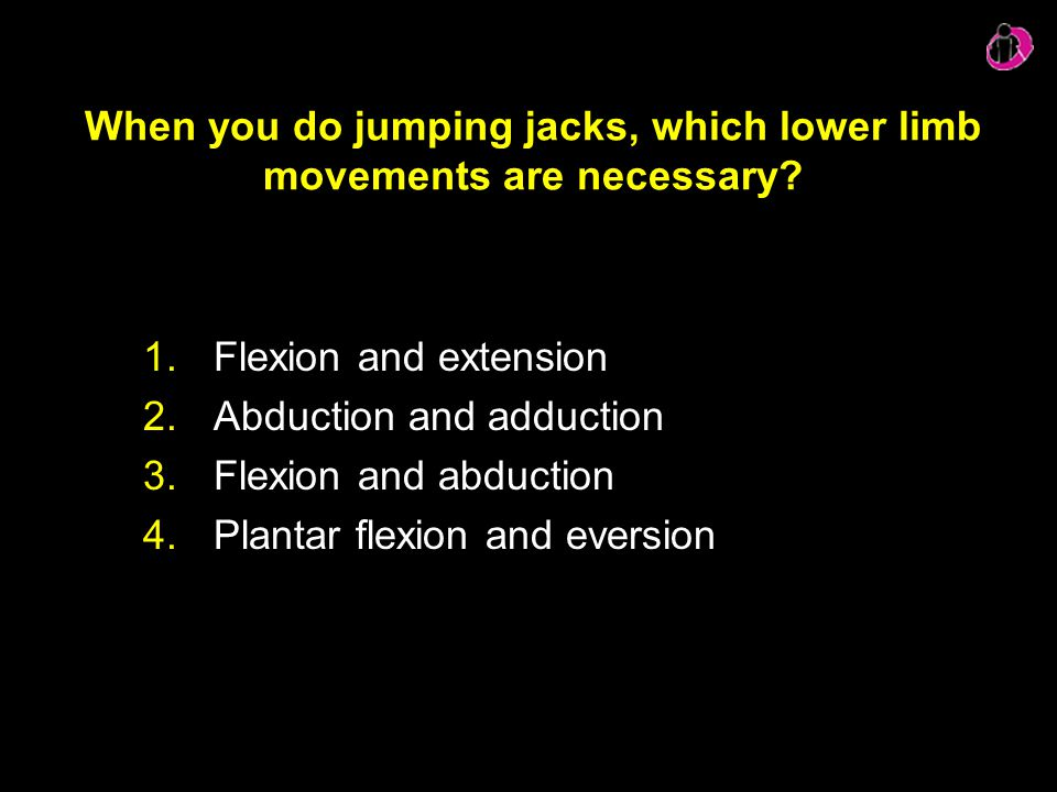 When you do jumping jacks, which lower limb movements are necessary