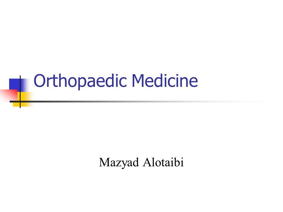 Orthopaedic Medicine Mazyad Alotaibi