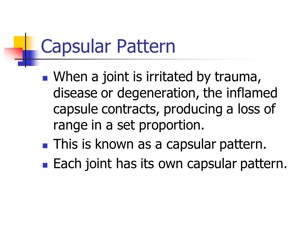 Capsular Pattern