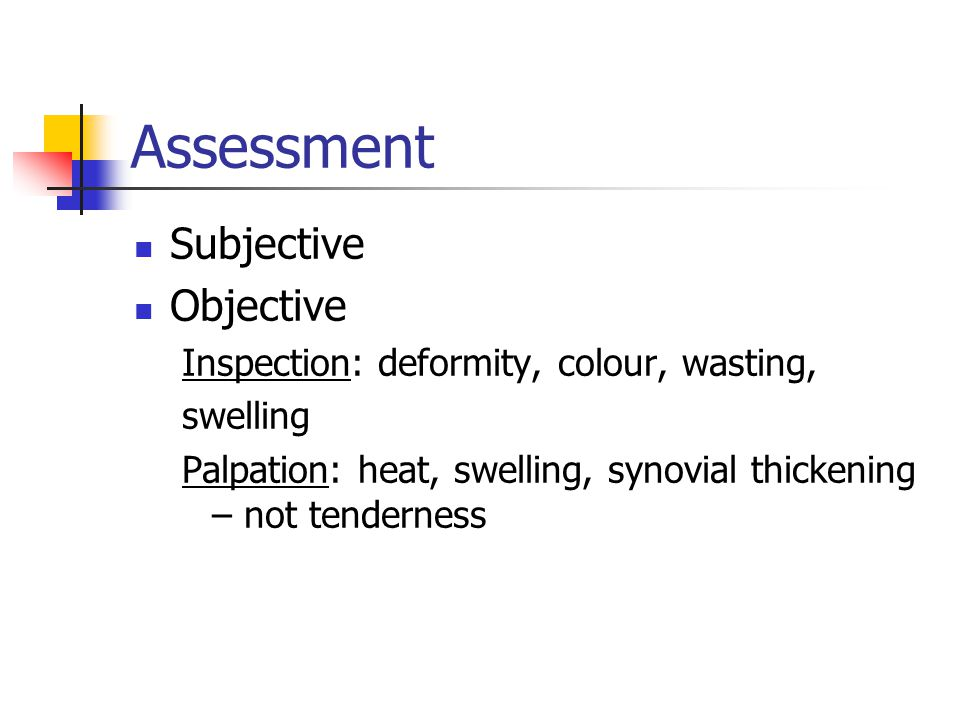 Assessment Subjective Objective