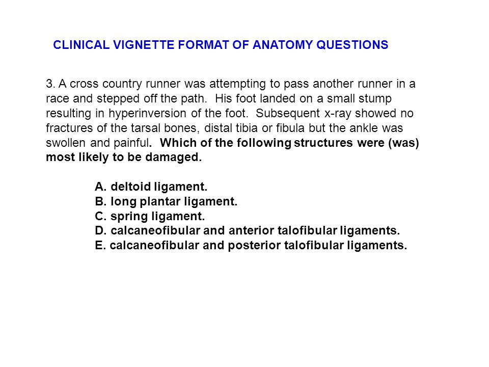 CLINICAL VIGNETTE FORMAT OF ANATOMY QUESTIONS