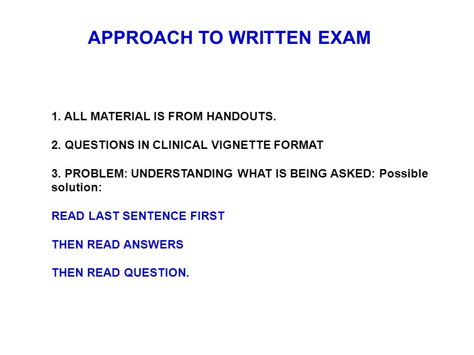 APPROACH TO WRITTEN EXAM
