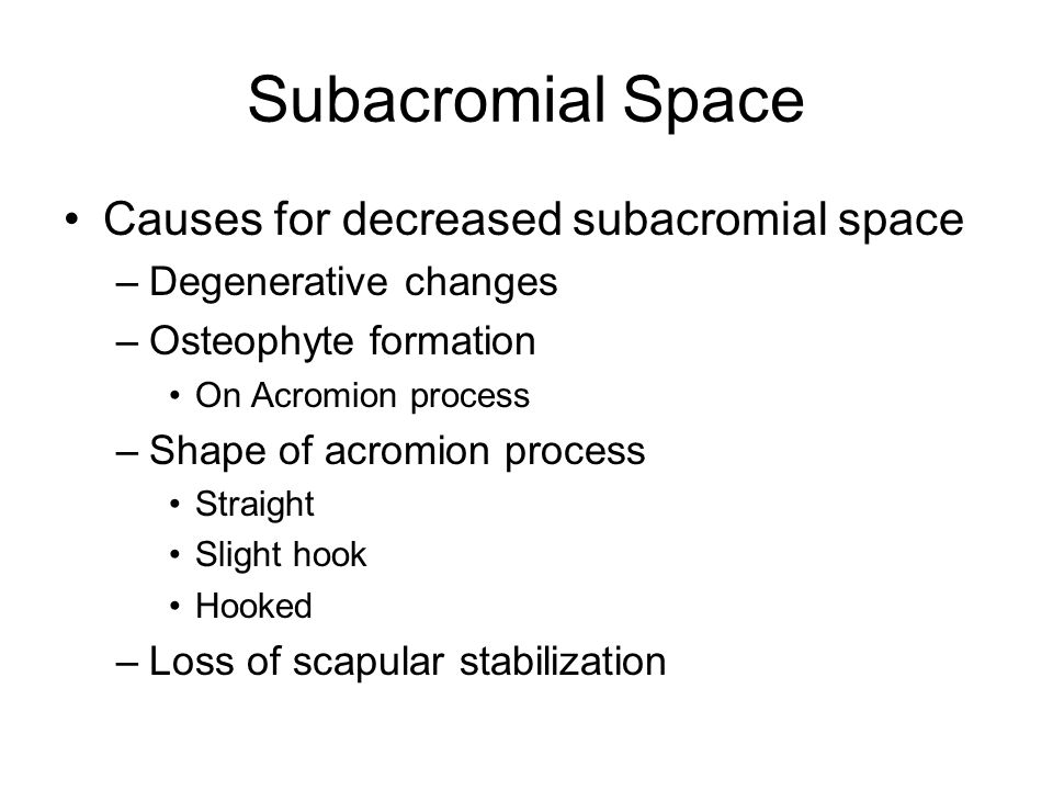 Subacromial Space Causes for decreased subacromial space