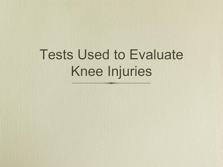 Tests Used to Evaluate Knee Injuries