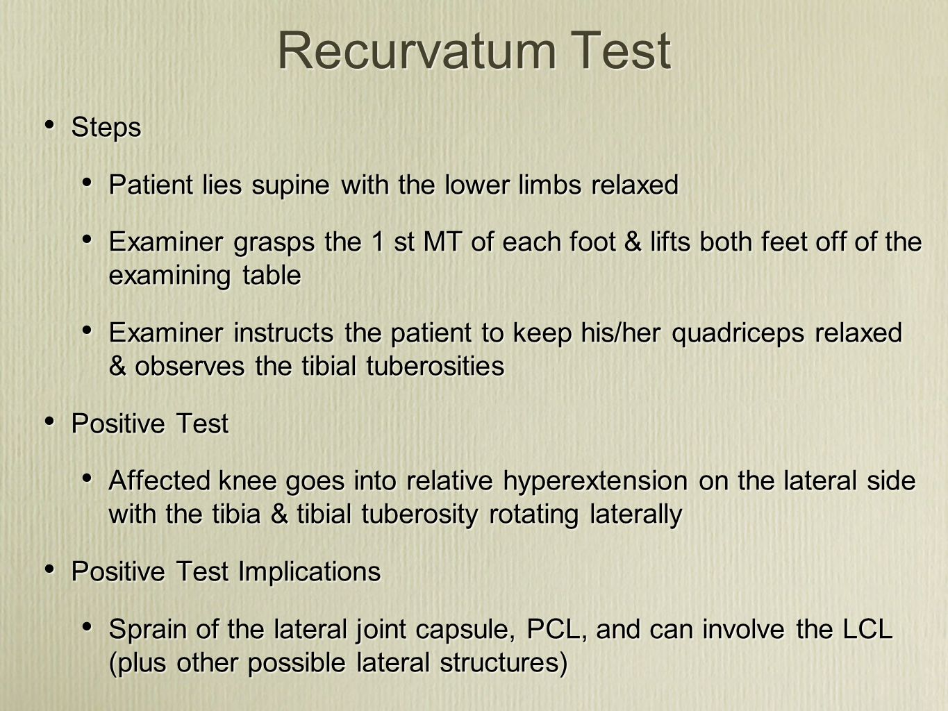 Recurvatum Test Steps Patient lies supine with the lower limbs relaxed