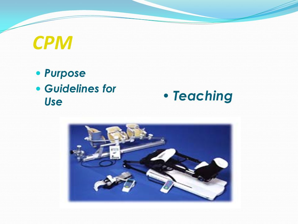 CPM Purpose Guidelines for Use Teaching