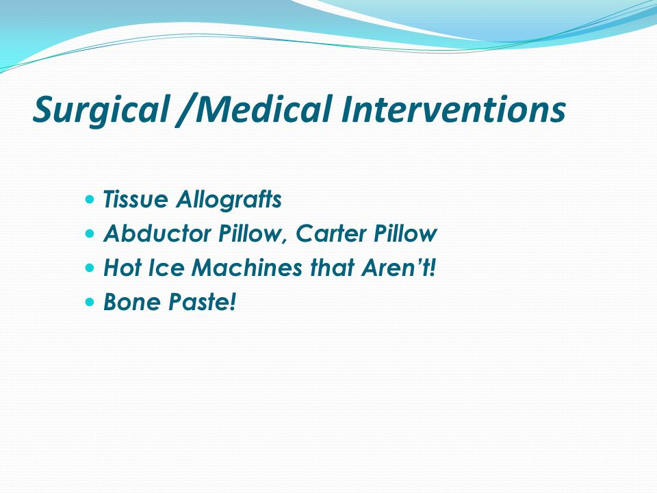 Surgical /Medical Interventions