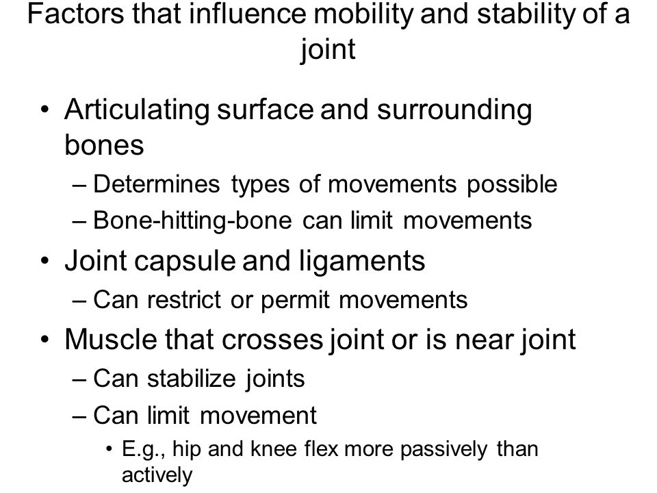 Factors that influence mobility and stability of a joint