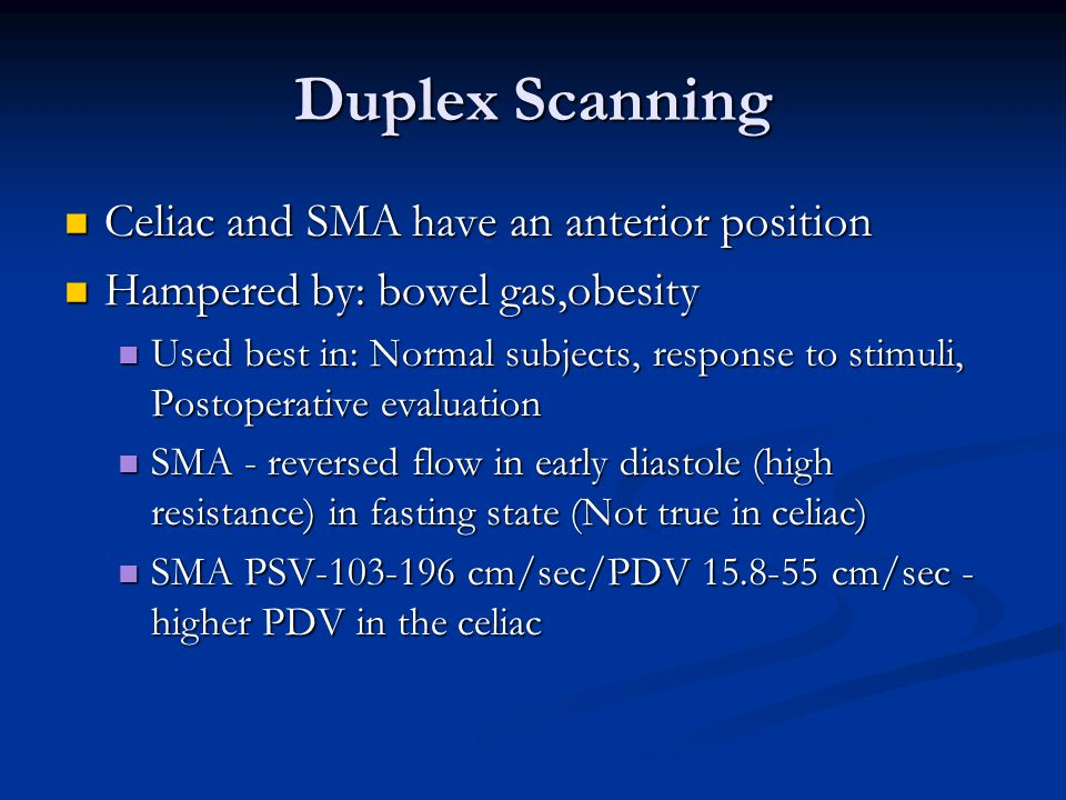 Duplex Scanning Celiac and SMA have an anterior position