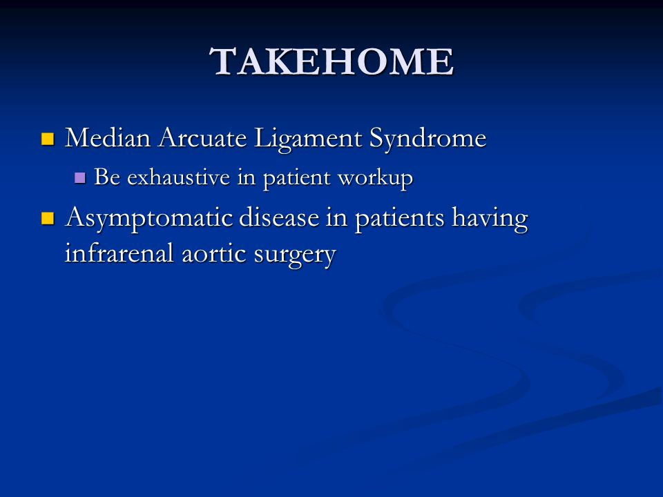 TAKEHOME Median Arcuate Ligament Syndrome