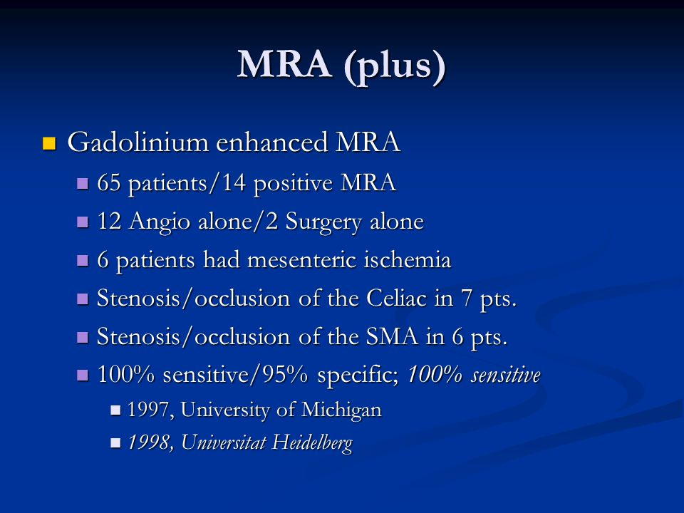 MRA (plus) Gadolinium enhanced MRA 65 patients/14 positive MRA